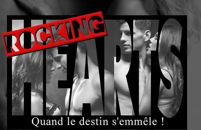 Rocking hearts : Quand le destin s'emmêle !